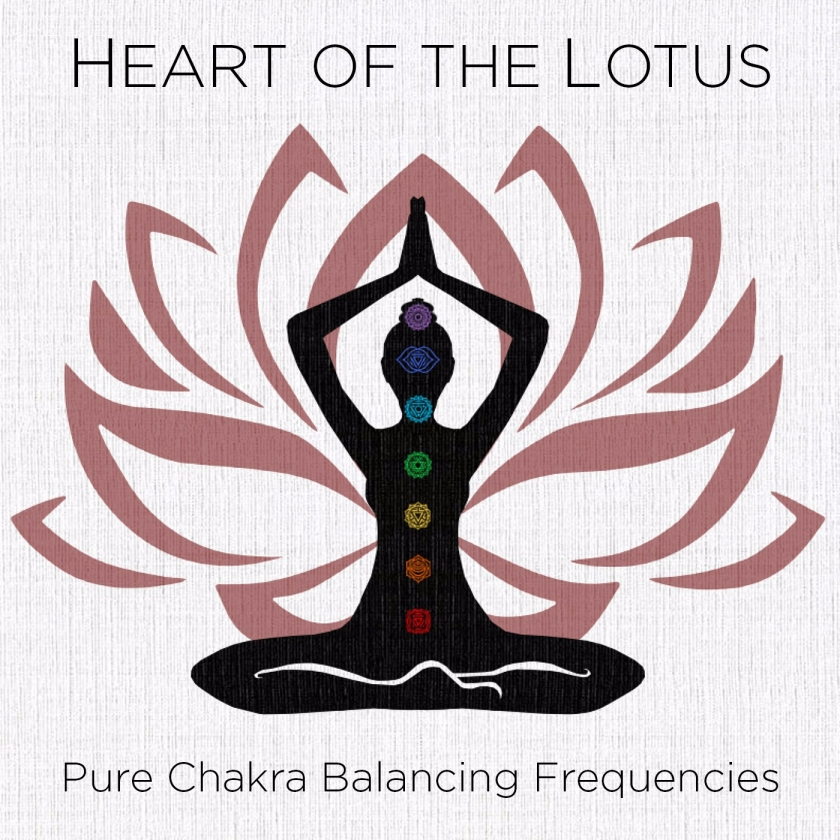 Heart of the Lotus - Pure Chakra Balancing Frequencies